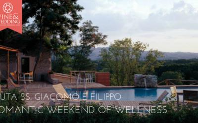 Tenuta SS. Giacomo e Filippo – A romantic weekend of wellness