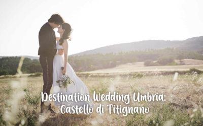 Destination Wedding Umbria: Castello di Titignano